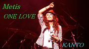 ☆Metis〜ONE LOVE☆関東