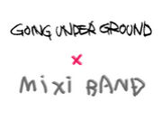 GOING UNDER GROUND x BAND♪