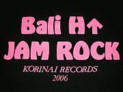 Bali H↑ JAM ROCK