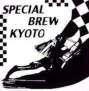 SPECIAL BREW KYOTO