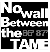 NO WALL BETWEEN THE TAME