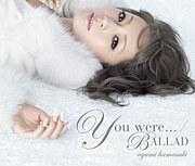 You were.../BALLAD 浜崎あゆみ
