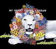 +MY HEART DRAWS A DREAM+