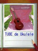 ウクレレ de TUBE