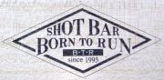 SHOT BAR BORN TO RUN