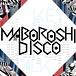 MABOROSHI DISCO