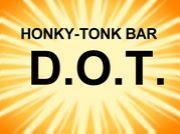HONKY-TONK BAR  「D.O.T.」
