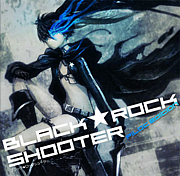 【アニメ】BLACK★ROCK SHOOTER