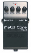 BOSS ML -2 (METAL CORE)