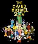 THE GRAND MICHAEL SHOW