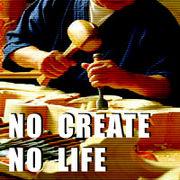 NO CREATE NO LIFE