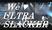 ULTRA SLACKER