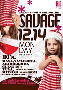 SAVAGE ...12/14[mon]