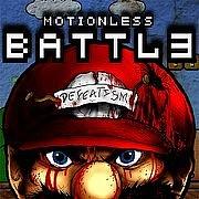 MOTIONLESS BATTLE