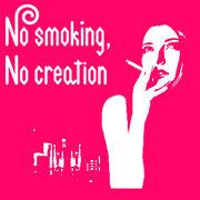 No smoking, No creasion