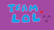 TEAM LOL ^v^