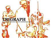 TRIGRAPH ≪トライグラフ≫