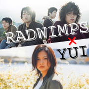 RADWIMPS×YUI