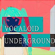 VOCALOID・アンダーグラウンド