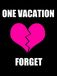ONE VACATION!!!