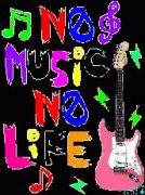 NO MUSIC NO LIFE♪♪