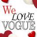 We Love VOGUE