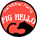 Fig Hello!