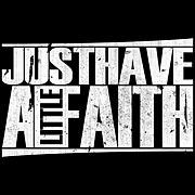 Just Have A Little Faith