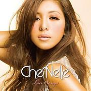 ☆Che'nelle☆Luv Songs☆