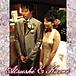 Atsushi&Kaori:HappyWedding