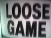 LOOSE GAME