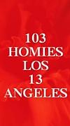 103HOMIES LOS 13 ANGELES