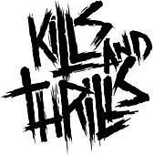 Kills And Thrills
