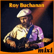 ロイ・ブキャナン Roy Buchanan