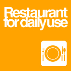 Restaurant for daily use
