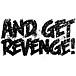 And Get Revenge!(R.I.P)