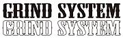 GRIND SYSTEM