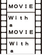 With a MOVIE