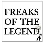FREAKS OF THE LEGEND