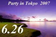 Party in Tokyo 2007 6/26開催