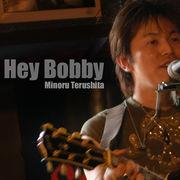 Hey☆Bobby -Minoru Terushita-