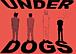 【UNDER DOGS】