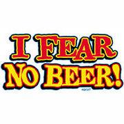 Fear No Beer, No More Pisses.