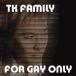 TK FAMILY (for gay only)