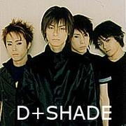 D+SHADE(D-SHADE)
