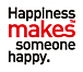 Happiness makes someone happy
