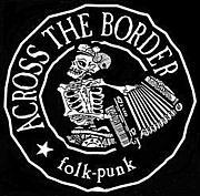 ACROSS THE BORDER (Folk-Punk)