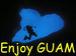 Enjoy Guam!