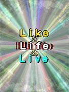 Like & Life & Live