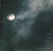 Wedge <With The Third Moon>